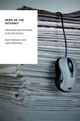 News on the Internet By Tewksbury, David/ Rittenberg, Jason