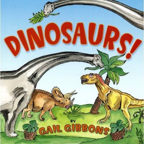 Dinosaurs! By Gibbons, Gail
